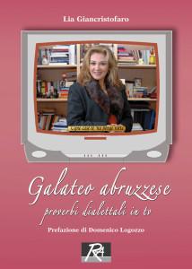 Galateo abruzzese. Proverbi dialettali in tv. Autore: Lia Giancristofaro. Prefazione di Domenico Logozzo.