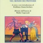 Moglie e Buoi. Escursione di uno storico nel mondo dei proverbi. A cura e con introduzione di Emiliano Giancristofaro. Ritratto dell'Autore di Walter Capezzali.
